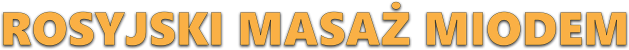 Rosyjski masaż miodem